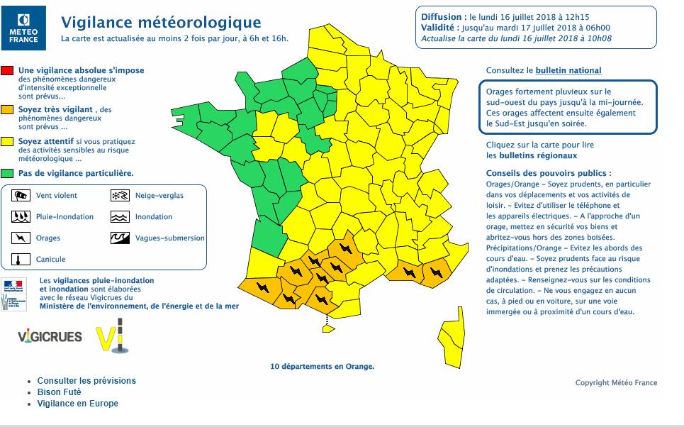 Le 16.07.2018 a 13h30: Violent orages sur le Sud de la France actuellement en cours. 10 départements en alerte orange pour risque d orages violent